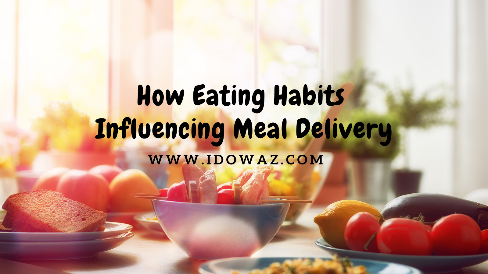 You are currently viewing How Eating Habits Influencing Meal Delivery
