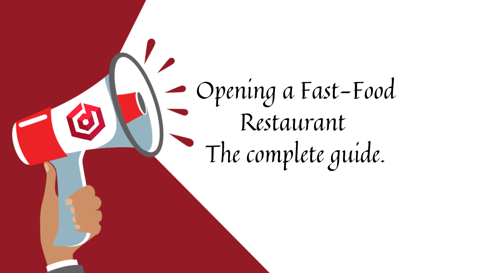 You are currently viewing Opening a fast-food restaurant: The complete guide.