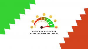 Read more about the article What are customer satisfaction metrics?